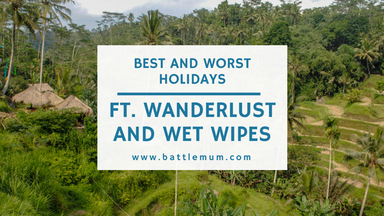 Best and Worst Holidays featuring Wanderlust and Wet Wipes