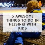 5 Awesome Things To Do In Helsinki With Kids