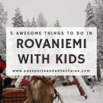 Awesome Things To Do In Rovaniemi With Kids