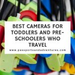 Best Cameras For Toddler And Pre-Schoolers Who Travel