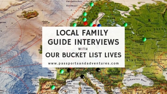 Local Family Guide Interviews with Our Bucket List Lives