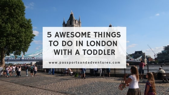 5 Awesome Things to Do in London with a Toddler in Tow