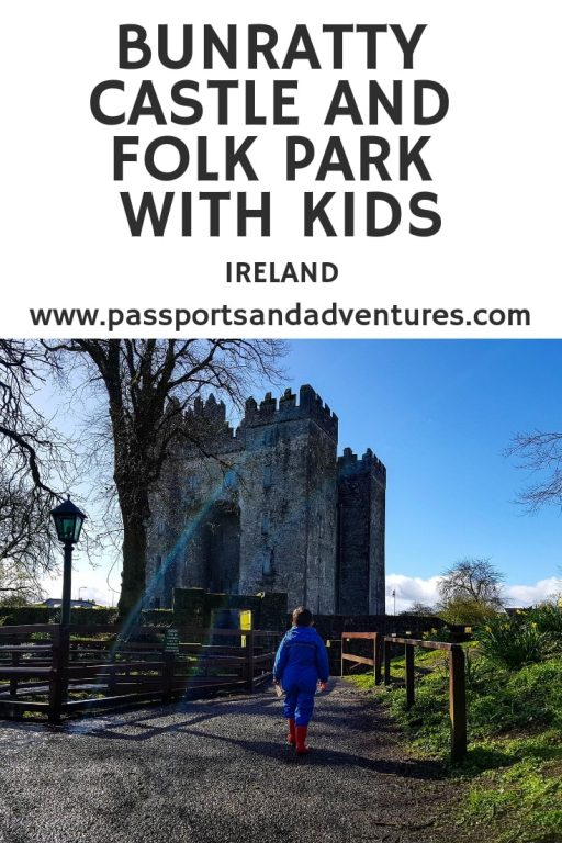 Bunratty Castle and Folk Park, Ireland with Kids