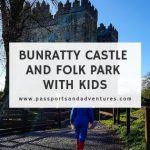 Bunratty Castle and Folk Park with Kids
