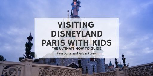 Visiting Disneyland Paris with Kids - The Ultimate How to Guide