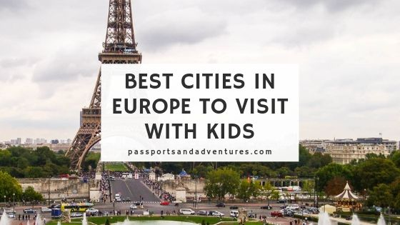 Best Cities in Europe to Visit with Kids