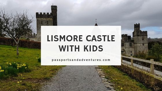 Lismore Castle with Kids