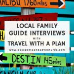 Local Family Guide Interviews with Travel With A Plan