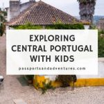 Exploring Central Portugal with Kids