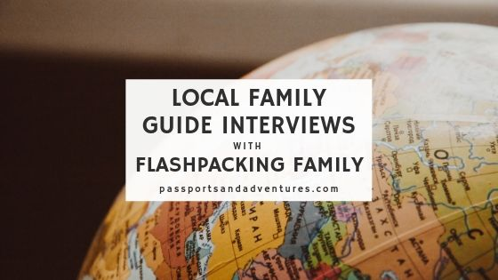 Local Family Guide Interviews with Flashpacking Family