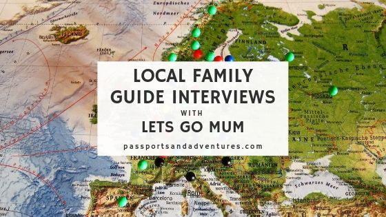 Local Family Guide Interviews with Let's Go Mum