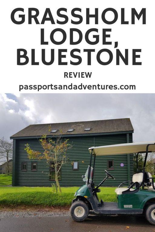 Grassholm Lodge, Bluestone Review