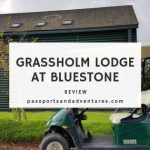 Bluestone Grassholm Lodge Review
