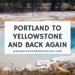 Portland to Yellowstone National Park and Back Again