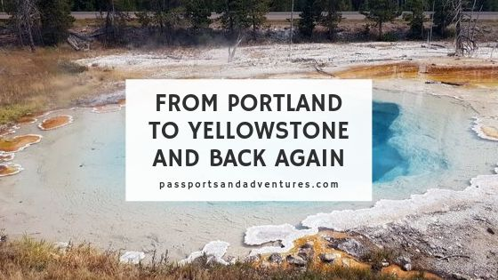 From Portland to Yellowstone and Back Again