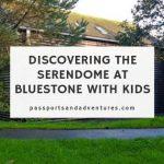 Discovering the Serendome at Bluestone National Resort with Kids