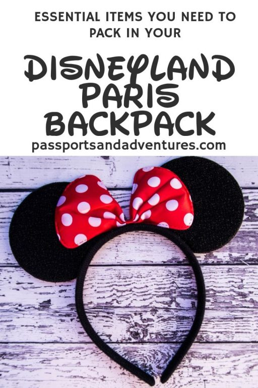 Essential Items You Need To Pack In Your Disneyland Paris Backpack