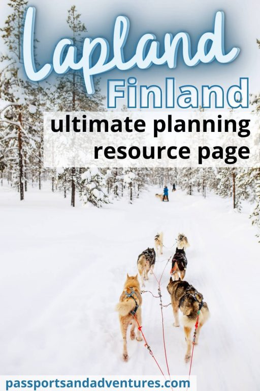 A picture of a husky safari through a snowy forest with text overlay reading: Lapland, Finland - Ultimate planning resource page