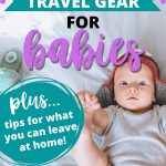 "A picture of a baby in an aviator hat with a soft airplane beside them with the text overlay ""the best travel gear for babe - plus - tips for what you can leave at home!"