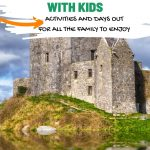 A picture of Dunguaire Castle with text overlay saying The Best Things to Do in Galway with Kids